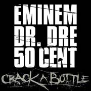 eminem ft dr dre and 50 cent crack a bottle album image