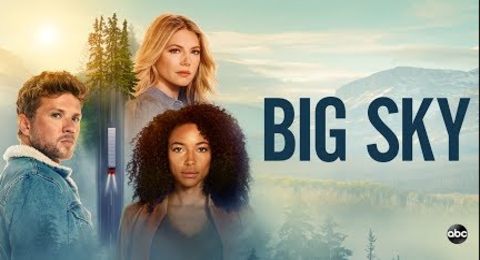 Big Sky Season 1, December 22, 2020 Episode 6 Delayed. Not Airing For A While